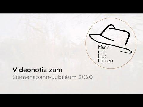 Mann mit Hut Touren : Siemensbahn - Jubiläum 2020 : Stadtführung / Architekturführung